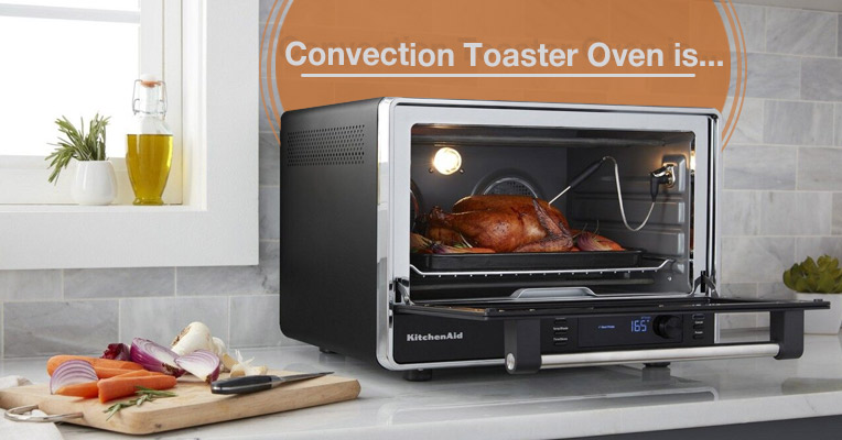 What is a convection toaster oven?