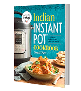 Urvashi Pitre Traditional Indian Dishes Made Easy and Fast Indian Instant Pot® Cookbook