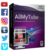 Wondershare AllMyTube One Click to Download Videos
