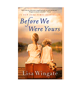 Lisa Wingate Before We Were Yours A Novel