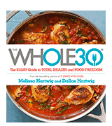 The Whole 30: Paperback The official 30-day FULL-COLOUR guide to total health and food freedom