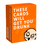 These Cards Will Get You Drunk Drinking Game Fun Adult Game for Parties