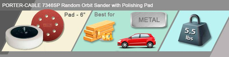 Detailed review of PORTER-CABLE 7346SP Random Orbit Sander with Polishing Pad