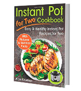 Alice Newman Healthy Recipes for Two Instant Pot Cookbook